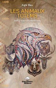 animaux totems, livre, volume, sagesse amérindienne